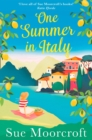 One Summer in Italy: The most uplifting summer romance you need to read in 2018 - eBook