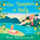 One Summer in Italy : The Most Uplifting Summer Romance You Need to Read in 2018 - eAudiobook
