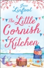 The Little Cornish Kitchen : A Heartwarming and Funny Romance Set in Cornwall - Book