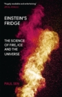 Einstein's Fridge : The Science of Fire, Ice and the Universe - Book