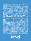 200 Amazing Places : And How to Do Them - Book