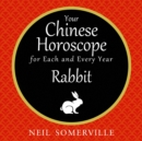 Your Chinese Horoscope for Each and Every Year - Rabbit - eAudiobook