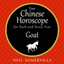 Your Chinese Horoscope for Each and Every Year - Goat - eAudiobook