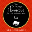 Your Chinese Horoscope for Each and Every Year - Ox - eAudiobook