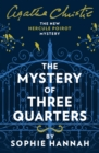 The Mystery of Three Quarters : The New Hercule Poirot Mystery - Book