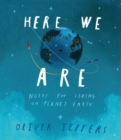 Here We are : Notes for Living on Planet Earth - Book