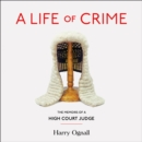 A Life of Crime: The Memoirs of a High Court Judge - eAudiobook