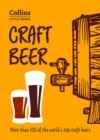 Craft Beer : More Than 100 of the World's Top Craft Beers - Book