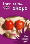 i-SPY at the Shops : What Can You Spot? - Book