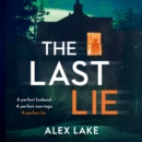The Last Lie : The Must-Read New Thriller from the Sunday Times Bestselling Author - eAudiobook
