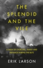 The Splendid and the Vile : A Saga of Churchill, Family and Defiance During the Blitz - Book