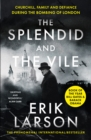 The Splendid and the Vile : Churchill, Family and Defiance During the Bombing of London - Book