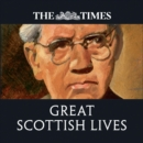 The Times Great Scottish Lives: Obituaries of Scotland's Finest - eAudiobook