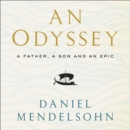 An Odyssey: A Father, A Son and an Epic : Shortlisted for the Baillie Gifford Prize 2017 - eAudiobook