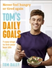 Tom's Daily Goals : Never Feel Hungry or Tired Again - Book