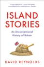 Island Stories: Britain and Its History in the Age of Brexit - eBook