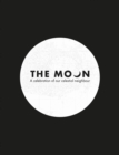 The Moon : A Celebration of Our Celestial Neighbour - Book