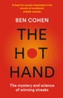 The Hot Hand : The Mystery and Science of Winning Streaks - Book
