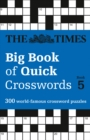 The Times Big Book of Quick Crosswords Book 5 : 300 World-Famous Crossword Puzzles - Book