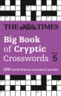 The Times Big Book of Cryptic Crosswords Book 5 : 200 World-Famous Crossword Puzzles - Book