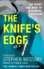 The Knife's Edge : The Heart and Mind of a Cardiac Surgeon - Book
