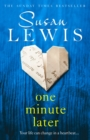 One Minute Later : Behind Every Secret is a Story, the Emotionally Gripping New Book from the Bestselling Author - Book
