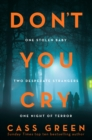 Don't You Cry : The Gripping New Psychological Thriller from the Bestselling Author of in a Cottage in a Wood - Book