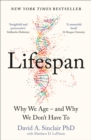 Lifespan : Why We Age - and Why We Don't Have to - Book