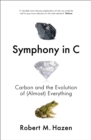 Symphony in C : Carbon and the Evolution of (Almost) Everything - Book