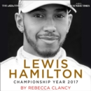 Lewis Hamilton: Championship Year 2017 - eAudiobook
