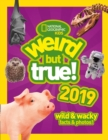 Weird But True! 2019 : Wild & Wacky Facts & Photos - Book