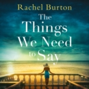 The Things We Need to Say - eAudiobook