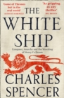 The White Ship : Conquest, Anarchy and the Wrecking of Henry I's Dream - Book