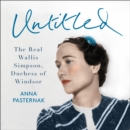 Untitled : The Real Wallis Simpson, Duchess of Windsor - eAudiobook