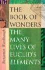 The Book of Wonders : How Euclid's Elements Built the World - Book