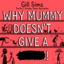 Why Mummy Doesn't Give a ****! - eAudiobook