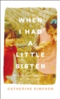 When I Had a Little Sister : The Story of a Farming Family Who Never Spoke - Book