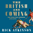 The British Are Coming: The War for America, Lexington to Princeton, 1775-1777 - eAudiobook