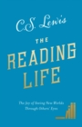 The Reading Life : The Joy of Seeing New Worlds Through Others' Eyes - Book