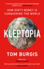 Kleptopia : How Dirty Money is Conquering the World - Book