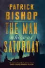 The Man Who Was Saturday: The Extraordinary Life of Airey Neave - eBook