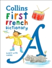 Collins First French Dictionary : 500 First Words for Ages 5+ - Book