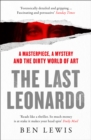 The Last Leonardo : A Masterpiece, a Mystery and the Dirty World of Art - Book