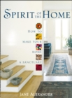 Spirit of the Home : How to Make Your Home a Sanctuary - Book