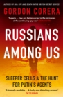 Russians Among Us : Sleeper Cells & the Hunt for Putin's Agents - Book