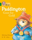 Paddington Goes for Gold : Band 15/Emerald - Book