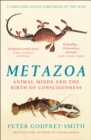 Metazoa : Animal Minds and the Birth of Consciousness - Book