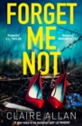 Forget Me Not: An unputdownable serial killer thriller with a breathtaking twist - eBook