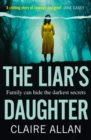 The Liar's Daughter: The gripping new bestselling psychological thriller of 2020 with a twist that will keep you guessing until the end - eBook