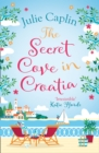 The Secret Cove in Croatia (Romantic Escapes, Book 5) - eBook